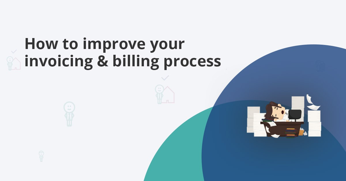 How to improve your invoicing and billing process