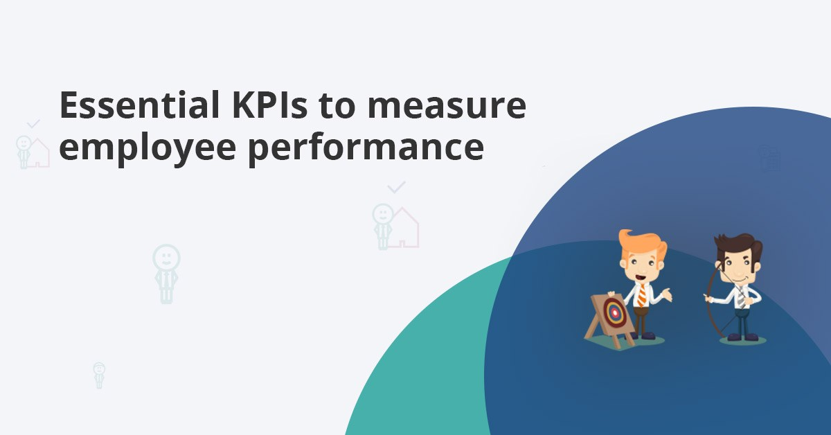 essential KPIs to help you measure your employees performance