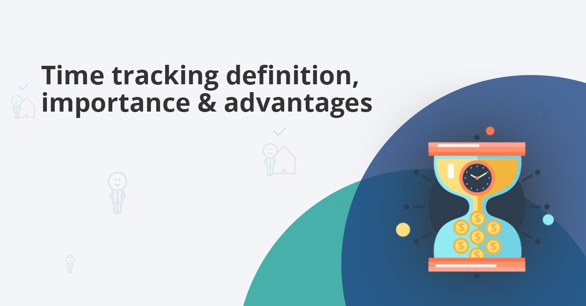 time tracking definition, importance and advantages