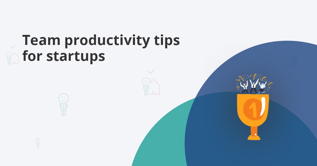team productivity tips for startups