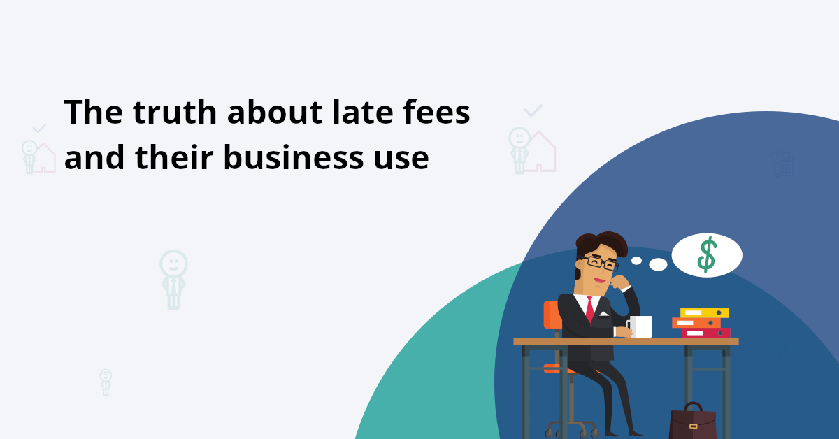 Late fees to clients: To charge or not to charge?